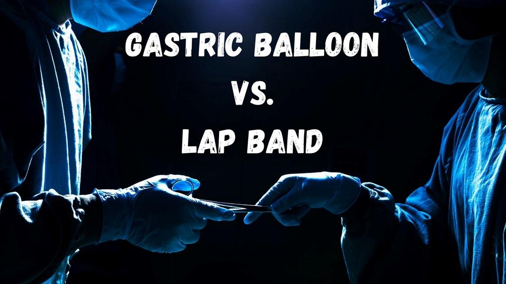 Gastric Balloon Vs. Lap